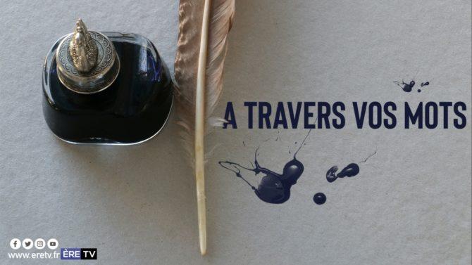 A TRAVERS VOS MOTS